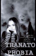 THANATOPHOBIA //Hp// OC Black x OC Potter by 27TheEnd