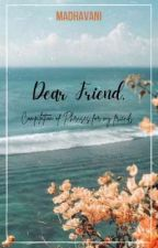 Dear Friend, by Madhavani