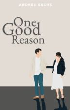 One Good Reason by itsandreasachs