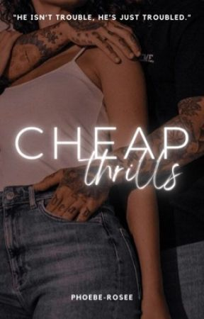 Cheap Thrills [coming soon] by phoebe-rosee