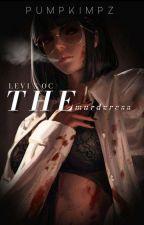 The Murderess | Levi x OC by pumpkimpz