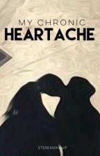 My Chronic Heartache by etereanina