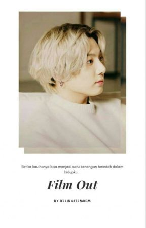 Film Out [kth + jjk] by beruangendut01
