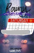 SHS SERIES #1: Rainy Night Of Saturday by gamijivs