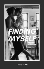Finding myself (18+) by EmmieAn