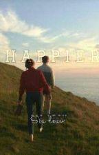 """HAPPIER"" by SiaLeav"