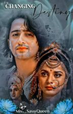 Changing Destiny  by Miss_SassyQueen