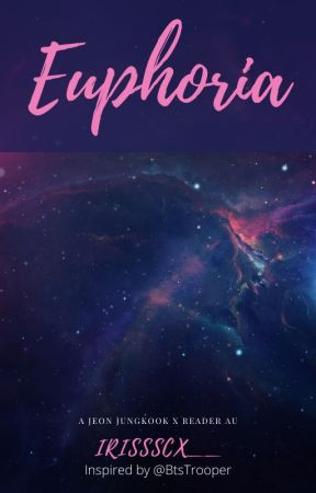 EUPHORIA by SoTrUsTfRaTeD