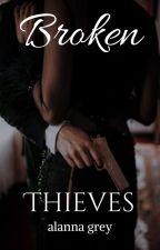 broken thieves by alannagrey28