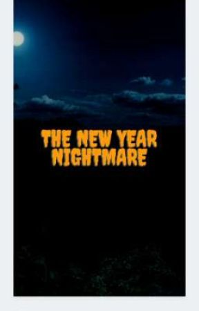 The New Year Nightmare by UnknownAleesax_