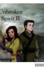 Unbroken Spirit II (Zuko x OC) (Book 2) by hopelara19