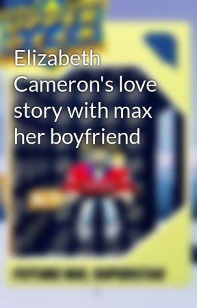 Elizabeth Cameron's love story with max her boyfriend  by oofchicken896