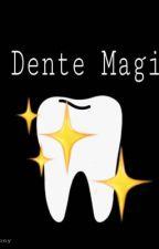 O Dente Mágico by vlogsgamertony