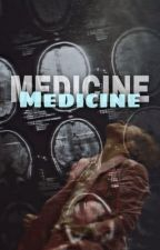 Medicine  by bbyxgreen