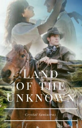 Land of the Unknown (Published) by CrysTravel2019