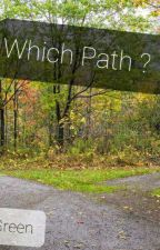 which path? (Finished) by Chase-Green