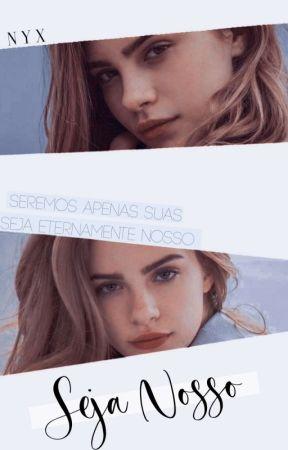 Seja Nosso - Livro 02 by Nyx2508