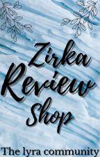 Zirka Review Shop by LyraCommunity