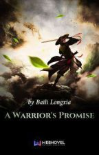 Warrior's Promise [Book 1] by Dharzkie_koh02