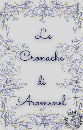 Le Cronache di Aromenel by MoragStarMirella