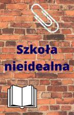 Szkoła nieidealna by Blk_Fire