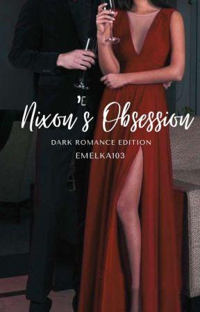Nixon's Obsession by Emelka103