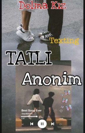 TATLI ANONİM  Texting   by _kizbirtenbisus