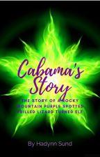 Cabama's Story by seapeacockkkkkk