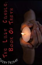 The Last Candle: Book Of Truth by KhaledElhariry1