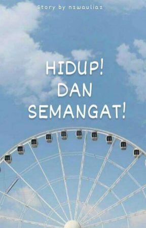 HIDUP! DAN SEMANGATT! by nzwauliaz
