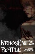 Kerosene's Bottle by HolaSoyCanela