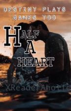 Half A Heart by crafty_lover