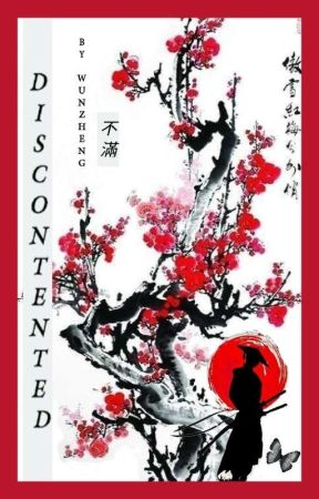 Discontented.(Historical fiction) by Wunzheng