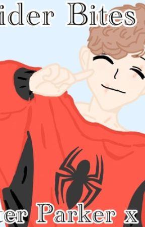 """ Spider Bites "" ꒰Peter Parker x Oc꒱ 〚 Marvel Fanfic〛 by _Plushii"
