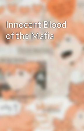 Innocent Blood of the Mafia by whatsonot22