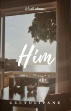 It's All About Him by ceetulipane