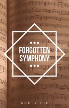 Forgotten Symphony ~ An Apply Fic by EBCookie28