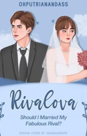 RIVALOVA: Should I Marry My Fabulous Rival? by ohputrianandass