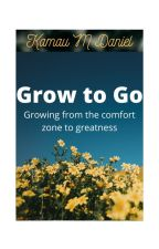 Grow to Go: Growing from the comfort zone to greatness by Brainnysparks