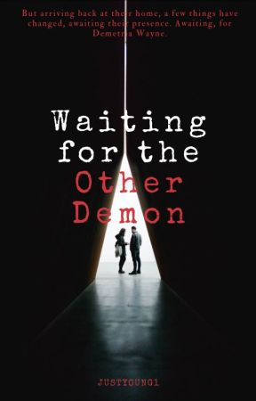 Waiting for the Other Demon by JustYoung1