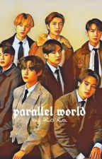 parallel universe//عالم موازي[bts] by ParkRora44