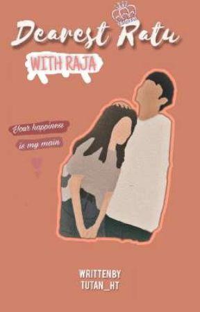 Dearest Ratu (WITH RAJA) by Tutan_HT