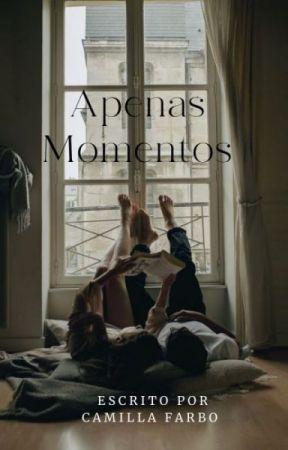 Apenas Momentos by camilla_farbo