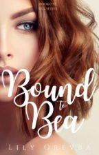 Bound To Bea by LeeleeKez
