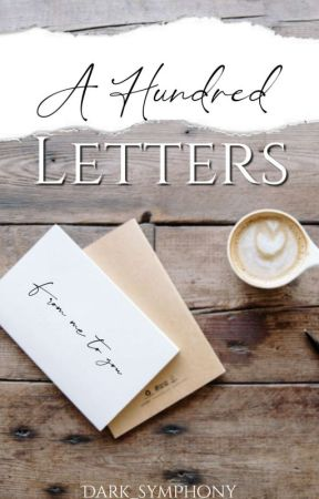 A Hundred Letters: From me to you by dark_symphony