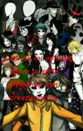 dando mi opinión sobre la série viviendo con creepypastas by Liakawaii8