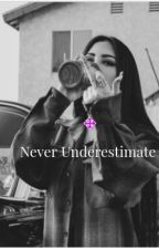 Never Underestimate by Tiffany_Manansal