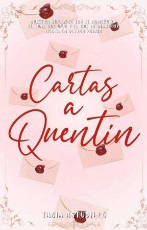 Cartas a Quentin ✔️ [EN PROCESO]  by TaniaAsFe