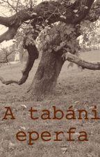 A tabáni eperfa by defiantlyblonde