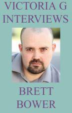 Victoria G Interviews Brett Bower by HelloVictoriaG
